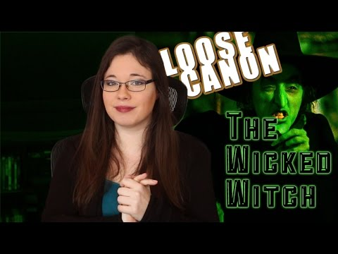 Loose Canon: The Wicked Witch of the West
