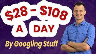 $28 - $108 a Day Googling: Work From Home Jobs 2019 (Work At Home)