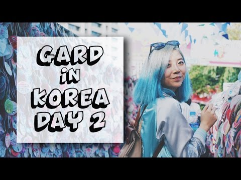 Travel : Gard in Korea Day2