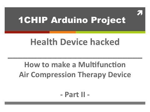 1CHIP Project - Multifunction AirCompression Therapy Device -  PART 2