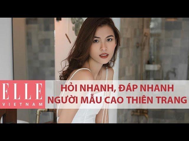 Hỏi Nhanh, Đáp Nhanh: Người Mẫu Cao Thiên Trang   ELLE Việt Nam