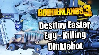 Killing Dinklebot in Borderlands 3 (Destiny Easter Egg)
