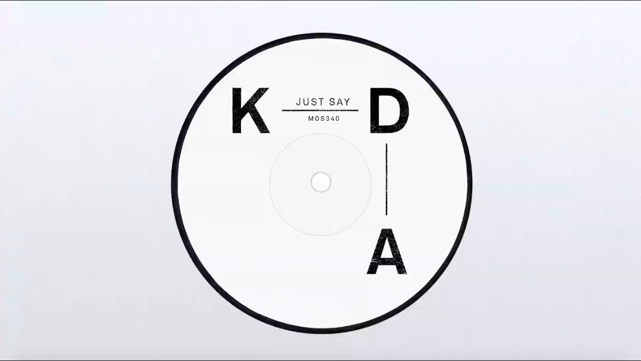 Kda Just Say Feat Tinashe Official Audio Youtube
