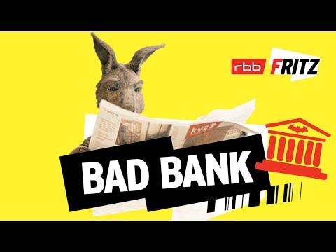 Bad Bank |