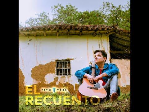 El Recuento | Tito Vera (Lyric Video)
