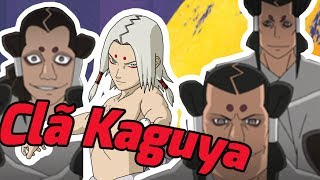 Mais um vídeo Trupe, e nessa semana vamos falar sobre, O clã Kaguya...