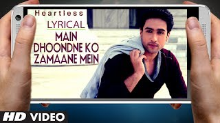 """Arijit Singh"" Heartless Song Main Dhoondne Ko Zamaane Mein Song With Lyrics"