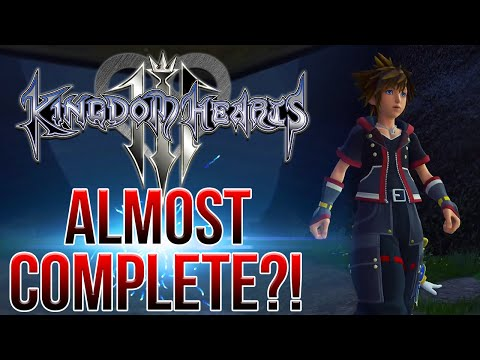 IS KINGDOM HEARTS 3 ALMOST COMPLETE?!