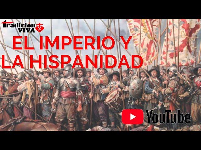 El Imperio y la #Hispanidad