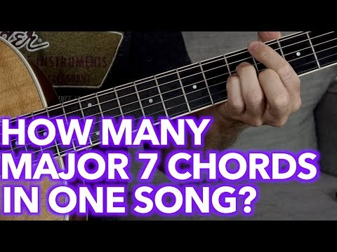 How Many Major 7 Chords Can I Jam Into 1 Song