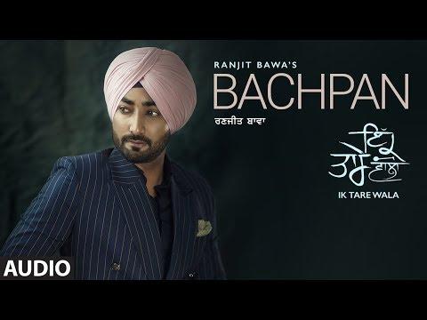 Bachpan: Ranjit Bawa (Audio Song) Ik Tare Wala | Desi Routz | Surkhab | New Punjabi Songs 2018