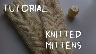 Митенки спицами / Подробный МК для начинающих / Knitted mittens
