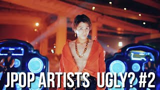 ARE JPOP ARTISTS UGLY?(NO!) #2
