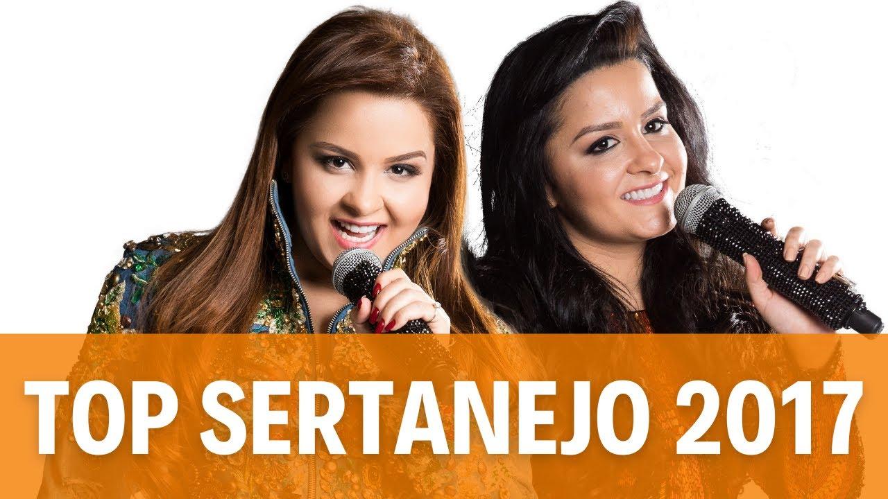Melhores Músicas Sertanejas 2017 As Mais Populares Do Sertanejo 2017 Youtube