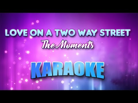 The Moments - Love On A Two Way Street (Karaoke version with Lyrics)