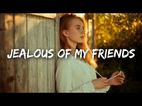 LOVA - Jealous Of My Friends (Lyrics)