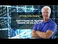 Trading Volatility and Option Strategies:  tastytrade versus MasterTrader.com