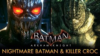 Batman: Arkham Knight - Play as Nightmare Batman and Killer Croc