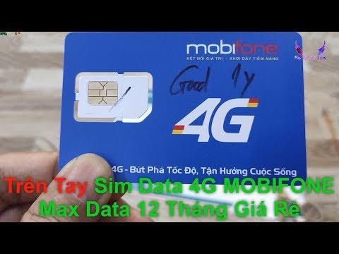 Trên Tay Sim Data 4G MOBIFONE Max Data 12 Tháng Giá Rẻ