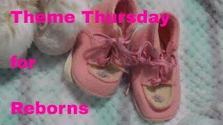 Theme Thursday for Reborn Dolls