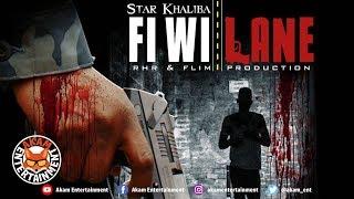 Star Khaliba - Fi Wi Lane  [Fi Wi Lane Riddim] January 2019