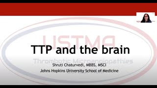 USTMA Patient Meeting: TTP and the brain