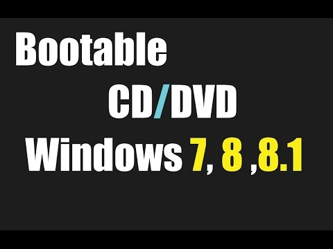 How to make Bootable CD/DVD Disc for Windows 7, Windows 8 & Windows 8.1