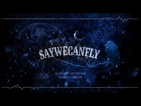 SayWeCanFly - Blessed Are Those (Old Demo)