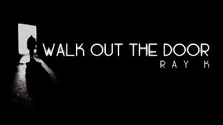 Ray_K - Walk Out The Door