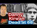 Former Fleetwood Mac Guitarist & Singer Danny Kirwan Dead at 68