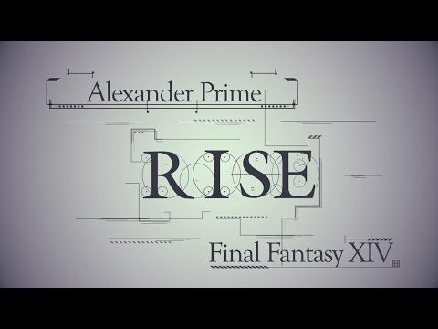 """[FF14] """"Rise (Alexander Prime Final Phase)"""" - MV"""