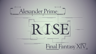 ff14 rise alexander prime final phase mv