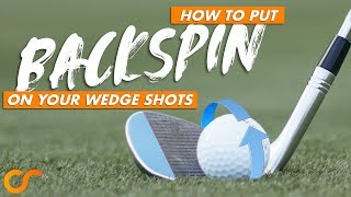 HOW TO PUT BACĶSPIN ON YOUR WEDGES