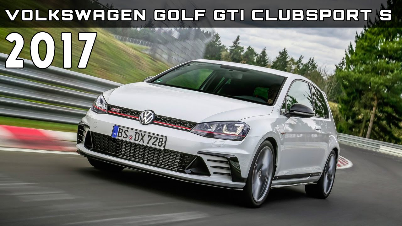 2017 Volkswagen Golf Gti Clubsport S Review Rendered Price Specs Release Date