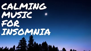 6 hours of Calming Music for Insomnia, Ambient Sleep Music