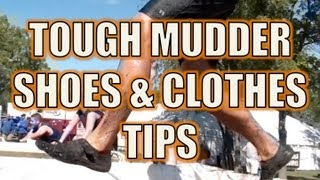 Tough Mudder Shoes and Clothes Tips