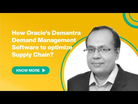 How Oracle's Demantra Demand Management Software to optimize Supply Chain