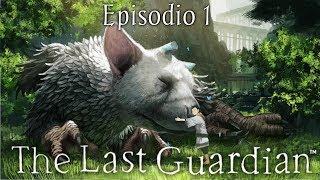 The Last Guardian  Episodio 1// El niño y la criatura.