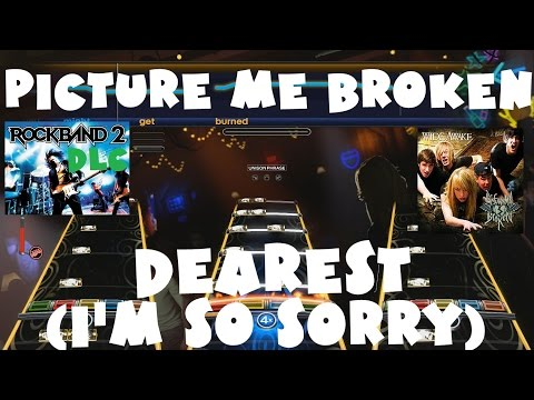 Picture Me Broken - Dearest (I'm So Sorry) - Rock Band 2 DLC Expert Full Band (May 4th,2010)