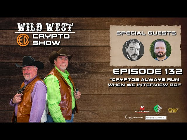 Wild West Crypto Show Episode 132 | Cryptos Always Run When We Interview Bo!