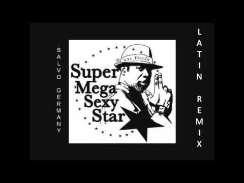 Dr. Feelx - Super mega Sexy Star (Salvo Germany Latin Rmx)