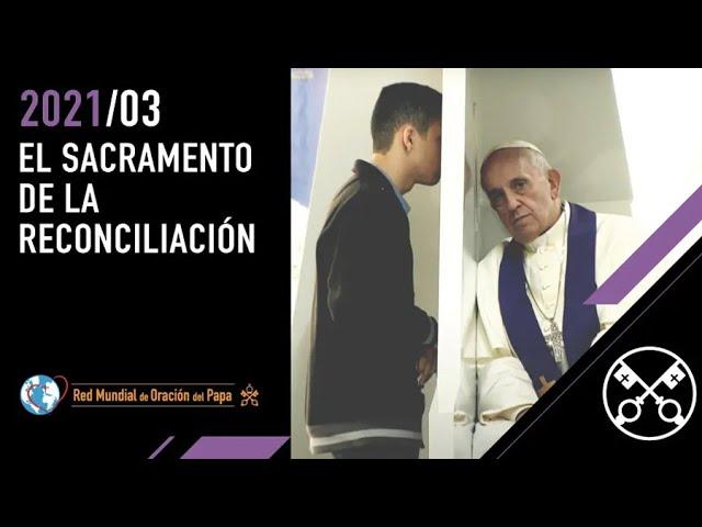 EL SACRAMENTO DE LA RECONCILIACIÓN – Marzo 2021