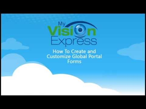 My Vision Express®: How To Create Global Portal Forms
