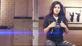 Jes Bathoi - Nakhra Swa Lakh Da - Goyal Music - Official Song 2017