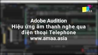 Adobe Audition Telephone void effects- Hiệu ứng giọng nói nghe qua điện thoại - Telephone