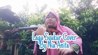 Lagu Syukur Cover By Nia Anita