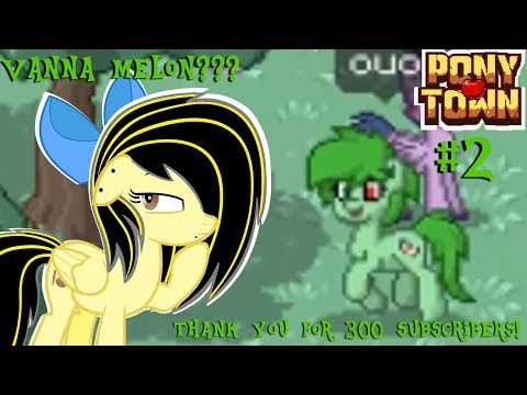 Lynx plays PonyTown #2 (THANKS for 300 SUBS and Found Vanna Melon I think)