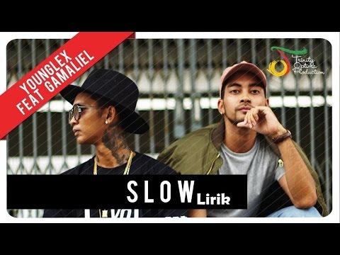 Young Lex feat. Gamaliél  - SLOW Lirik
