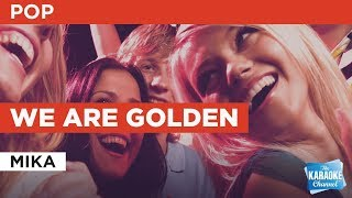 "We Are Golden in the Style of ""Mika"" with lyrics (no lead vocal)"