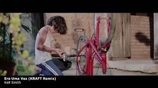 Baixar Kell Smith - Era Uma Vez (KRAFT Remix)